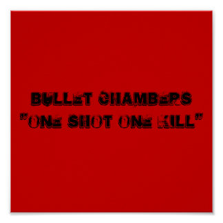 """Bullet Chambers""""One Shot One Kill"""" Poster"""