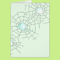 Bullet Holes in Glass Card