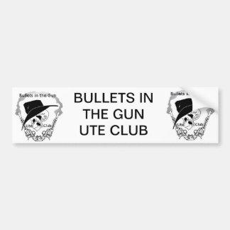 Bullets in the gun Ute Club Bumper Sticker Car Bumper Sticker