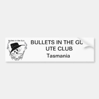 Bullets in the gun Ute Club Bumper Sticker - TAS