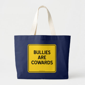 BULLIES ARE COWARDS LARGE TOTE BAG