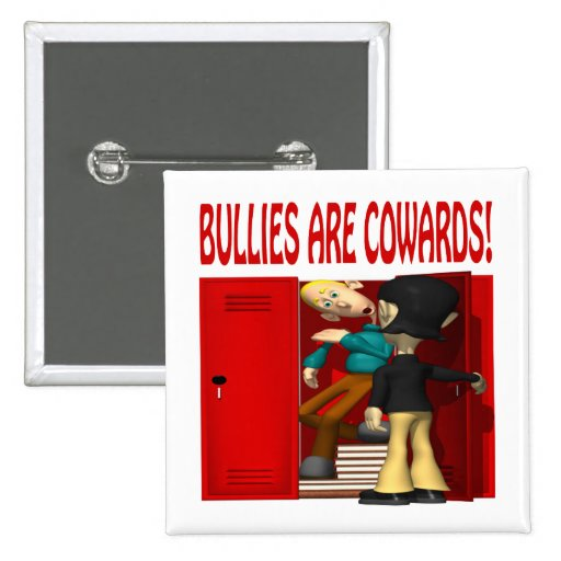 Bullies Are Cowards Pins