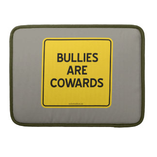BULLIES ARE COWARDS SLEEVE FOR MacBook PRO