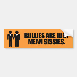BULLIES ARE JUST MEAN SISSIES -.png Car Bumper Sticker