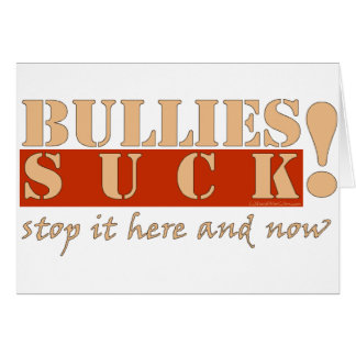 BULLIES HERE N NOW CARD