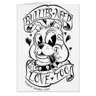 Bullies Need Love Too Card