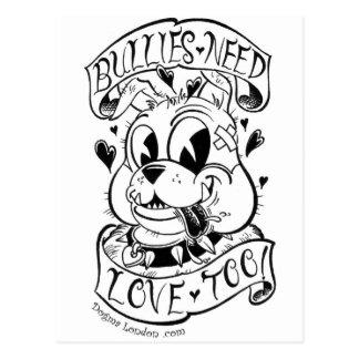 Bullies Need Love Too Postcard