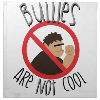 Bullies Not Cool Printed Napkins