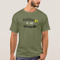 BulliesRCowards Est. 1823 T-Shirt