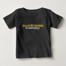 BulliesRCowards SpreadTheWord Baby T-Shirt