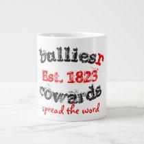 BulliesRCowards SpreadTheWord Giant Coffee Mug