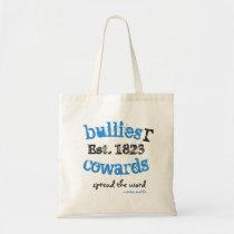 BulliesRCowards SpreadTheWord Tote Bag