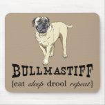 "Bullmastiff ""eat sleep drool repeat"" Mousepad"