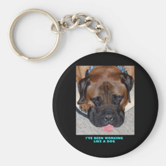 Bullmastiff I've Been Working Like A Dog Keychain