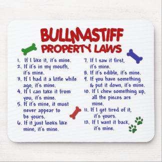 BULLMASTIFF Property Laws 2 Mouse Pad