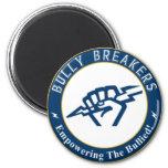 Bully Breaker Official Merchandise Refrigerator Magnet