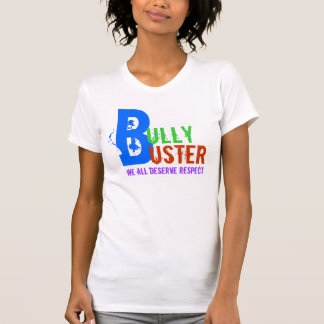 BULLY BUSTER WE ALL DESERVE RESPECT T SHIRT