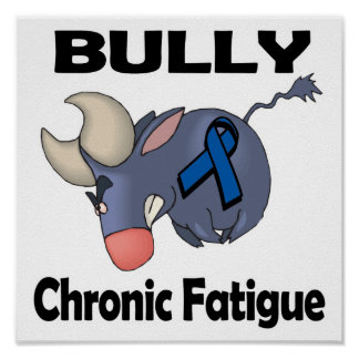 BULLy Chronic Fatigue Posters