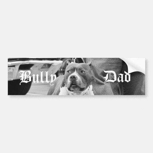 Bully Dad bumper sticker