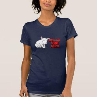 Bully for Me T-Shirt