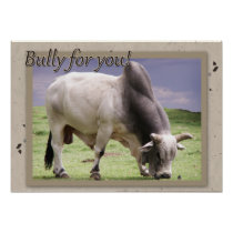 Bully For You! Brahma Bull Poster Print