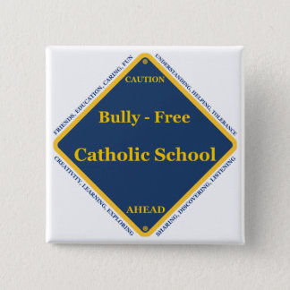 Bully - Free Catholic School Button