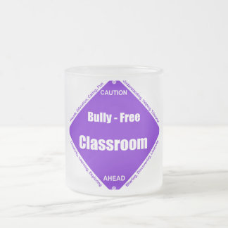 Bully - Free Classroom Frosted Glass Coffee Mug