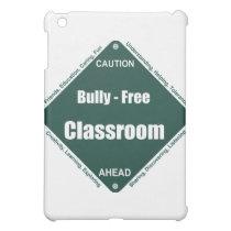 Bully - Free Classroom iPad Mini Cover