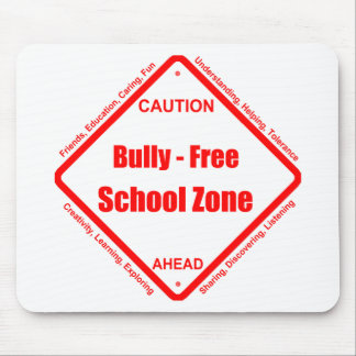 Bully- Free School Zone Mouse Pad