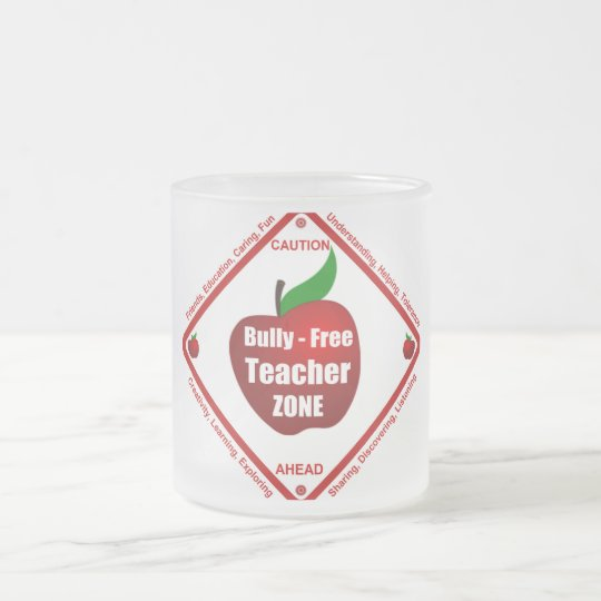 Bully - Free Teacher Zone Frosted Glass Coffee Mug
