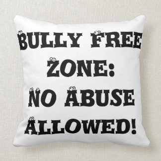 Bully Free Zone: No Abuse Allowed - Anti Bully Pillow