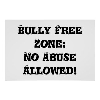 Bully Free Zone: No Abuse Allowed - Anti Bully Poster