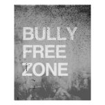 BULLY FREE ZONE -.png Posters
