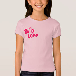 Bully Love Peace, Love and Bully T-Shirt