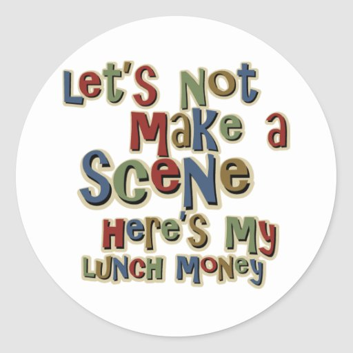 Bully Lunch Money Funny Classic Round Sticker