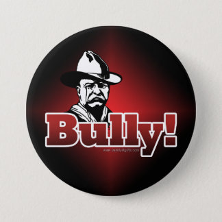 Bully!... Pinback Button