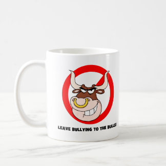 Bullying Awareness: Leave Bullying to the Bulls Coffee Mug