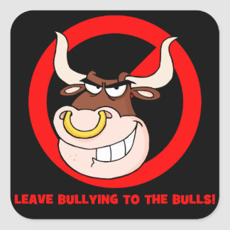 Bullying Awareness: Leave Bullying to the Bulls Square Sticker