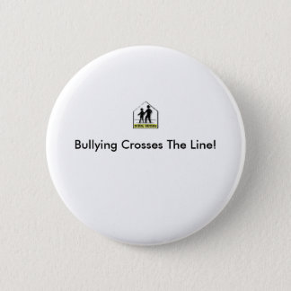 BULLYING CROSSES THE LINE! BUTTON