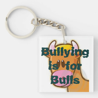 Bullying is for Bulls Keychain