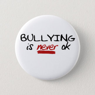 Bullying is Never OK Button