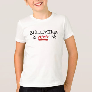 Bullying is Never OK T-Shirt