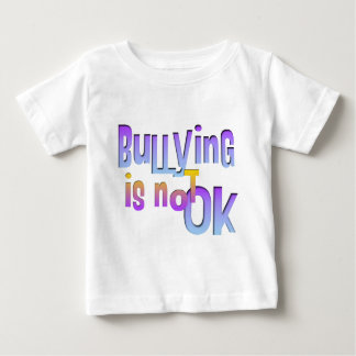 Bullying is NOT OK Baby T-Shirt