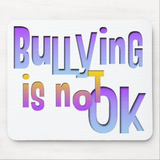 Bullying is NOT OK Mouse Pad