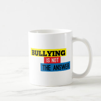 Bullying is not the answer mug