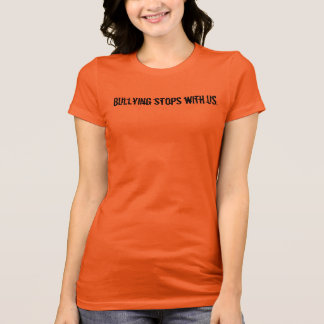 Bullying stops with us. T-Shirt