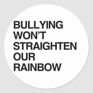 BULLYING WON'T STRAIGHTEN OUR RAINBOW CLASSIC ROUND STICKER