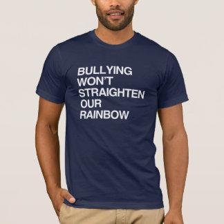 BULLYING WON'T STRAIGHTEN OUR RAINBOW T-Shirt