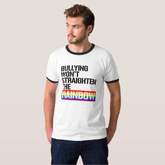 Bullying won't straighten the Rainbow - - LGBTQ Ri T-Shirt