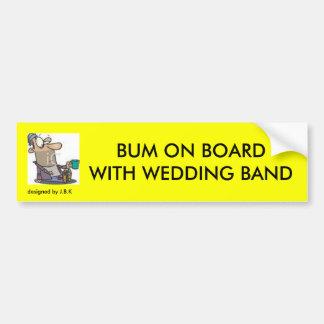 BUM ON BOARD bumper sticker Car Bumper Sticker